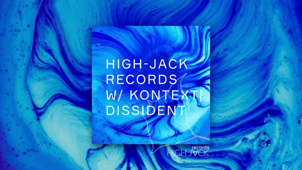 HIGH-JACK RECORDS W/ KONTEXT | DISSIDENT (SPB)